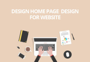 Design a home page for your website