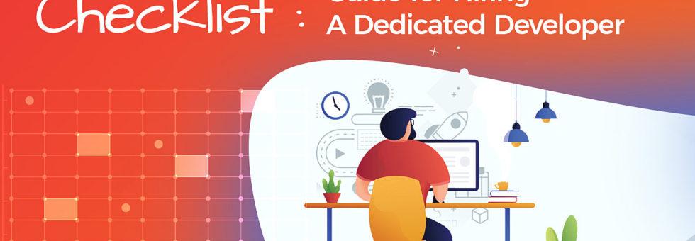 Checklist Guide for Hiring a Dedicated Developer